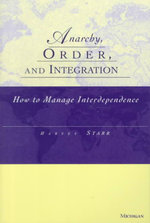 Anarchy, Order and Integration : How to Manage Interdependence - Harvey Starr