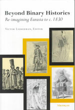 Beyond Binary Histories : Re-imagining Eurasia to c.1830