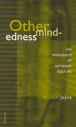 Othermindedness : The Emergence of Network Culture - Michael A. Joyce