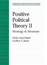 Positive Political Theory: v.2 : Strategy and Structure - David Austen-Smith