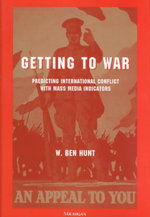 Getting to War : Predicting International Conflict with Mass Media Indicators - W.Ben Hunt