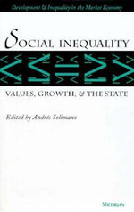 Social Inequality : Values, Growth, and the State - Andres Solimano