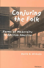 Conjuring the Folk : Forms of Modernity in African America - David G. Nicholls