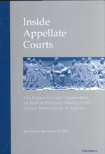 Inside Appellate Courts : The Impact of Court Organization on Judicial Decision Making in the United States Courts of Appeals - Jonathan Matthew Cohen