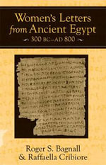 Women's Letters from Ancient Egypt, 300 BC-AD 800 - Roger S. Bagnall