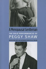 Menopausal Gentleman : The Solo Performances of Peggy Shaw - Peggy Shaw