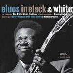 Blues in Black and White : The Landmark Ann Arbor Blues Festivals - Michael Erlewine