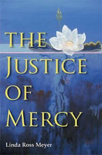 The Justice of Mercy :  A Practical Guide to Growing Frangipani at Home - Linda Ross Meyer