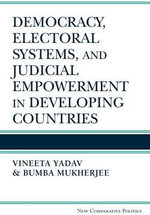 Democracy, Electoral Systems and Judicial Empowerment in Developing Countries - Vineeta Yadav