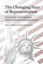 The Changing Face of Representation : The Gender of U.S. Senators and Constituent Communications - Kim Fridkin
