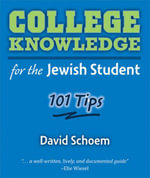 College Knowledge for the Jewish Student : 101 Tips - David Schoem