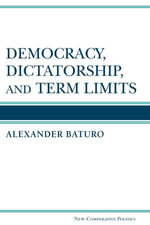Democracy, Dictatorship, and Term Limits - Alexander Baturo