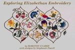 Exploring Elizabethan Embroidery - Dorothy Clarke