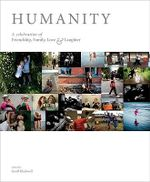 Humanity : A Celebration of Friendship, Family, Love & Laughter