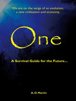 One : A Survival Guide for the Future... - A. D. Martin