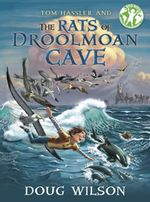 Tom Hassler and the Rats of Droolmoan Cave - Doug Wilson