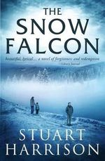 The Snow Falcon - Mr Stuart Harrison