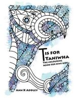 T Is for Taniwha : The Colouring Book for Kiwi Kids - Ann K. Addley