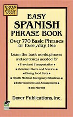 Easy Spanish Phrase Book : Over 770 Basic Phrases for Everyday Use - Dover