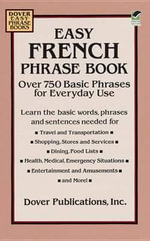 Easy French Phrase Book : Over 750 Phrases for Everyday Use - Dover