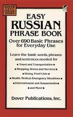 Easy Russian Phrase Book : Over 690 Basic Phrases for Everyday Use - Dover