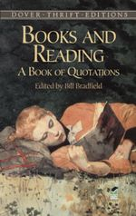 Books and Reading : A Book of Quotations