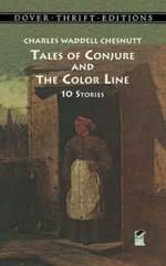 Tales of Conjure and The Color Line : 10 Stories - Charles Waddell Chesnutt
