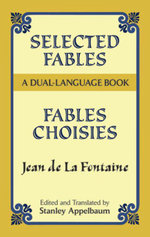 Selected Fables : A Dual-Language Book - Jean de La Fontaine