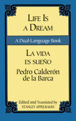 Life Is a Dream/La Vida es Sueno : A Dual-Language Book - Pedro Calderon de la Barca
