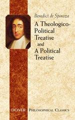 A Theologico-Political Treatise and A Political Treatise - Benedict de Spinoza