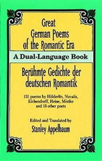 Great German Poems of the Romantic Era : A Dual-Language Book