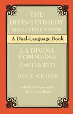 The Divine Comedy Selected Cantos : A Dual-Language Book - Dante