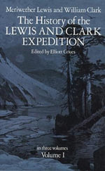 The History of the Lewis and Clark Expedition, Vol. 1 - Lewis & Clark