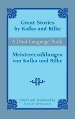 Great Stories by Kafka and Rilke/Meistererzahlungen von Kafka und Rilke : A Dual-Language Book - Franz Kafka