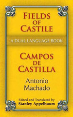 Fields of Castile/Campos de Castilla : A Dual-Language Book - Antonio Machado