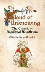 The Cloud of Unknowing : The Classic of Medieval Mysticism