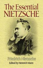 The Essential Nietzsche - Friedrich Nietzsche
