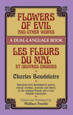Flowers of Evil and Other Works : A Dual-Language Book - Charles Baudelaire