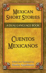 Mexican Short Stories / Cuentos mexicanos : A Dual-Language Book