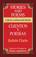 Stories and Poems/Cuentos y Poesias : A Dual-Language Book - Rubén|Appelbaum, Stanley Darío