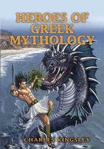 Heroes of Greek Mythology - Charles Kingsley