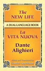 The New Life/La Vita Nuova : A Dual-Language Book - Dante Alighieri