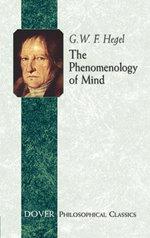 The Phenomenology of Mind - G. W. F. Hegel