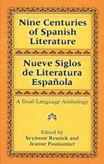 Nine Centuries of Spanish Literature (Dual-Language) - Seymour Resnick