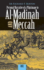 Personal Narrative of a Pilgrimage to Al-Madinah and Meccah, Volume One - Richard Burton