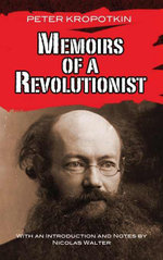 Memoirs of a Revolutionist - Peter Kropotkin