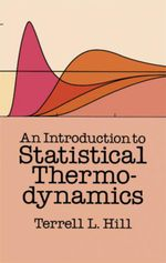 An Introduction to Statistical Thermodynamics - Terrell L. Hill