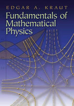 Fundamentals of Mathematical Physics - Edgar A. Kraut