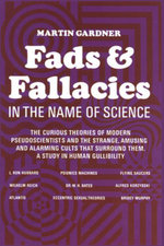 Fads and Fallacies in the Name of Science - Martin Gardner