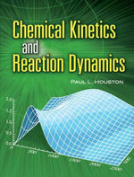 Chemical Kinetics and Reaction Dynamics - Paul L. Houston